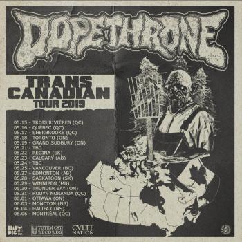 Dopethrone - Canada - Spring 2019